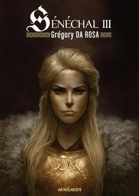Grégory Da Rosa - Sénéchal Tome 3 : .