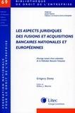 Grégory Damy - Les aspects juridiques des fusions et acquisitions bancaires nationales et européennes.