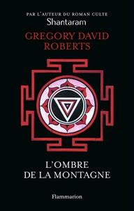 Téléchargements gratuits pour les livres en mp3 L'ombre de la montagne par Gregory David Roberts  9782081399389 en francais