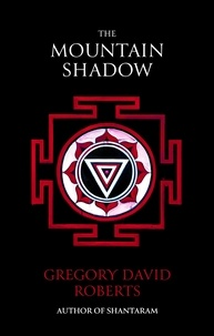 Gregory David Roberts - The Mountain Shadow.