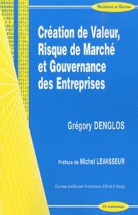 Grégory Denglos - Création de Valeur, Risque de Marché et Gouvernance des Entreprises.