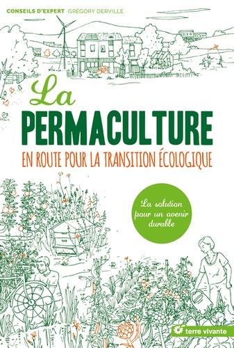 Grégory Derville - La permaculture - En route pour la transition écologique.