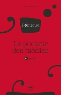 Grégory Derville - Le pouvoir des médias - 4e édition.