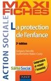 Grégory Derville et Guillemette Rabin-Costy - Maxi fiches - La protection de l'enfance - 2e éd..
