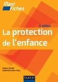 Grégory Derville et Guillemette Rabin-Costy - Maxi fiches - La protection de l'enfance - 3e éd..