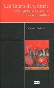 Grégory Dufaud - Les Tatars de Crimée et la politique soviétique des nationalités.