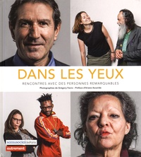 Grégory Favre et Stéphane Delaunay - Dans les yeux - Rencontres avec des personnes remarquables.