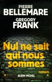 Grégory Frank et Pierre Bellemare - Nul ne sait qui nous sommes.