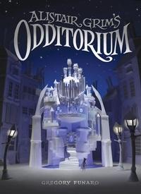 Gregory Funaro - Alistair Grim's Odditorium.