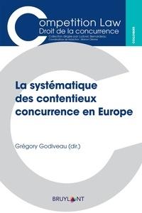 Grégory Godiveau - La systématique des contentieux concurrence en Europe.