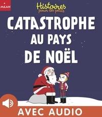 Elsa Fouquier et Grégory Guestin - Catastrophe au pays de Noël.