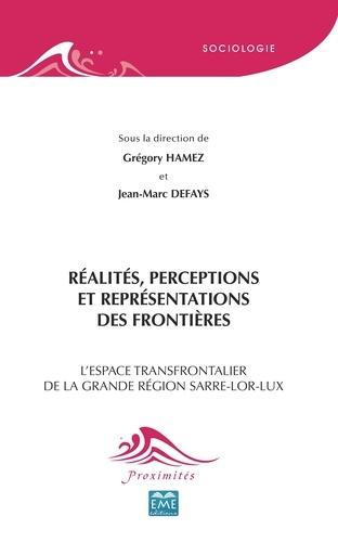 Réalités, perceptions et représentations des frontières. L'espace transfrontalier de la grande région Sarre-Lor-Lux