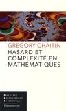 Gregory-J Chaitin - Hasard et complexité en mathématiques.
