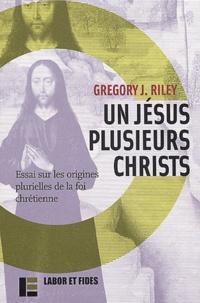 Deedr.fr Un Jésus, plusieurs Christs. Essai sur les origines plurielles de la foi chrétienne Image