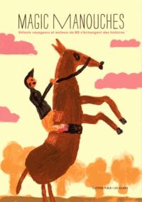 Grégory Jarry et Otto T. - Magic Manouches - Enfants voyageurs et auteurs de BD s'échangent des histoires.