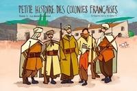 Grégory Jarry et Otto T. - Petite histoire des colonies françaises Tome 3 : La décolonisation.