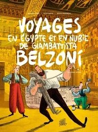 Grégory Jarry et Lucie Castel - Voyages en Egypte et en Nubie de Giambattista Belzoni Tome 2 : Deuxième voyage.