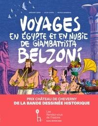 Grégory Jarry et Lucie Castel - Voyages en Egypte et en Nubie de Giambattista Belzoni Tome 3 : Troisième voyage.