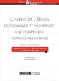 Grégory Kalflèche et Thomas Perroud - L'avenir de l'Union économique et monétaire : une perspective franco-allemande.