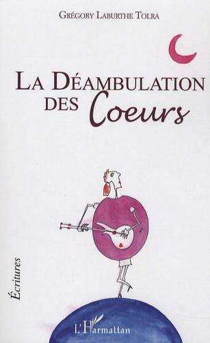 Grégory Laburthe tolra - La déambulation des coeurs.