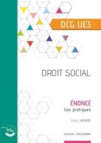 Télécharger Google Books au format pdf Droit social UE 3 du DCG  - Enoncé  (Litterature Francaise) par Grégory Lachaise