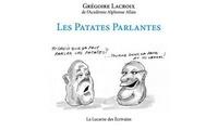 Grégory Lacroix - Les patates parlantes.