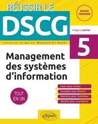 Grégory Lakhlef - Management des systèmes d'information DSCG 5 - Tout-en-un.