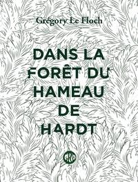 Grégory Le Floch - Dans la forêt du hameau de Hardt.
