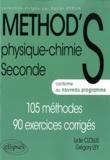 Grégory Ley et Lydie Clolus - Method's Physique Chimie 2de - 105 méthodes, 90 exercices corrigés.