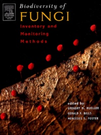 Gregory-M Mueller et Gerald-F Bills - Biodiversity of Fungi - Inventory and Monitoring Methods.