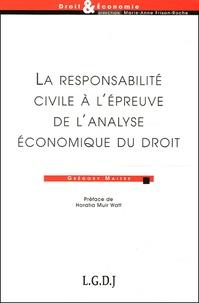 Grégory Maitre - La responsabilité civile à l'épreuve de l'analyse économique du droit.