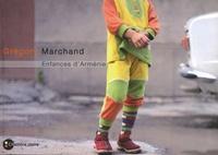 Grégory Marchand - Enfances d'Arménie.