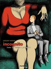 Grégory Mardon - Incognito Tome 1 : Victimes parfaites.