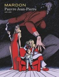 Grégory Mardon - Pauvre Jean-Pierre.