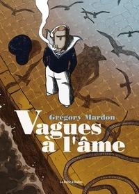 Grégory Mardon - Vagues à l'âme.
