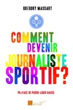Grégory Massart - Comment devenir journaliste sportif ?.