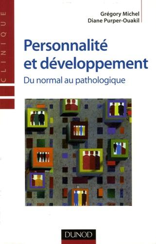 Grégory Michel et Diane Purper-Ouakil - Personnalité et développement - Du normal au pathologique.