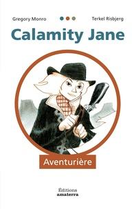 Gregory Monro et Terkel Risbjerg - Calamity Jane aventurière.