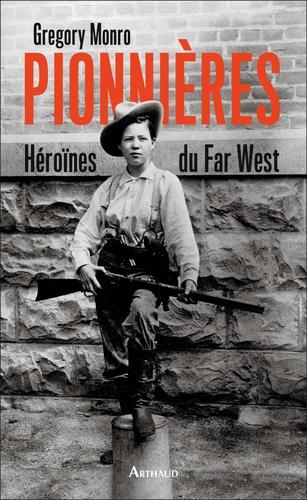 Pionnières. Héroïnes du Far West