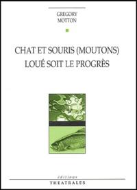 Gregory Motton - Chat et souris (moutons). Loué soit le progrès.