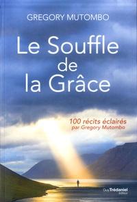 Ebooks gratuit télécharger Le souffle de la grâce par Gregory Mutombo MOBI in French 9782813220165