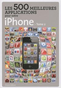 Grégory Nguyen et Sofian Nouira - Les 500 meilleures applications pour votre iPhone - Tome 2.
