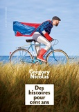 Grégory Nicolas - Des histoires pour cent ans.