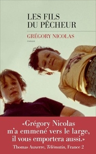 Grégory Nicolas - Les fils du pêcheur.