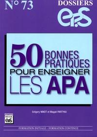 Grégory Ninot et Magali Partyka - 50 bonnes pratiques pour enseigner les APA.