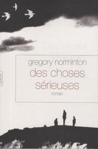 Gregory Norminton - Des choses sérieuses.