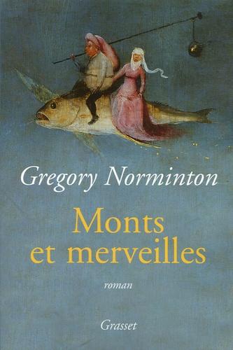 Gregory Norminton - Monts et merveilles.