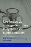 Gregory P. Marchildon et Tom McIntosh - Les Forces de changement dans le système de santé canadien.