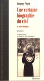 Grégory Pluym - Une certaine biographie du ciel et autres louanges.