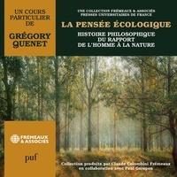 Grégory Quenet - La pensée écologique. Histoire philosophique du rapport de l'homme à la nature.